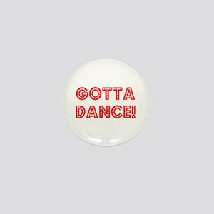 gotta dance Mini Button